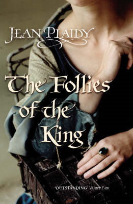 The Follies of the King: (Plantagenet Saga) (BOK)