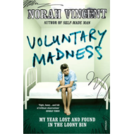 Voluntary Madness: My Year Lost and Found in the Loony Bin (BOK)