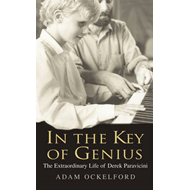 In the Key of Genius: The Extraordinary Life of Derek Paravicini (BOK)