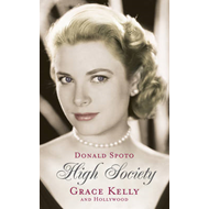 High Society: Grace Kelly and Hollywood (BOK)