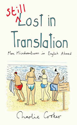 Still Lost in Translation: More Misadventures in English Abroad (BOK)