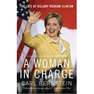 A Woman in Charge: The Life of Hillary Rodham Clinton (BOK)