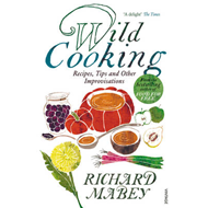 The Wild Cooking: Recipes, Tips and Other Improvisations in the Kitchen (BOK)