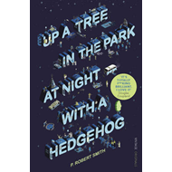 Up a Tree in the Park at Night with a Hedgehog (BOK)