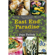 East End Paradise: Kitchen Garden Cooking in the City (BOK)