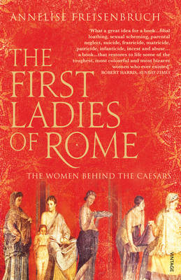 The First Ladies of Rome: The Women Behind the Caesars (BOK)