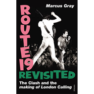 Route 19 Revisited: The Clash and London Calling (BOK)