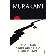What I Talk About When I Talk About Running (BOK)