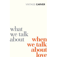 What We Talk About When We Talk About Love (BOK)