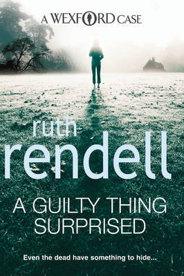 A Guilty Thing Surprised: (A Wexford Case) (BOK)