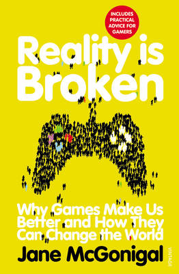 Reality is Broken: Why Games Make Us Better and How They Can Change the World (BOK)