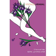 I Served the King of England: Featuring an Introduction by Adam Thirlwell (BOK)