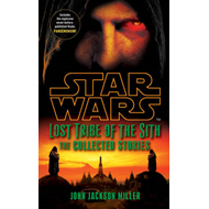 Star Wars Lost Tribe of the Sith: The Collected Stories (BOK)