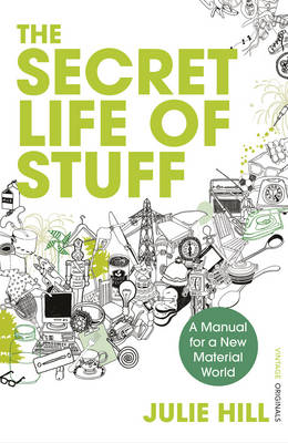 The Secret Life of Stuff: A Manual for a New Material World (BOK)