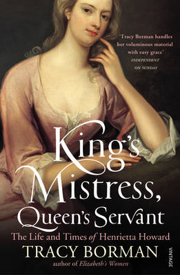 King's Mistress, Queen's Servant: The Life and Times of Henrietta Howard (BOK)