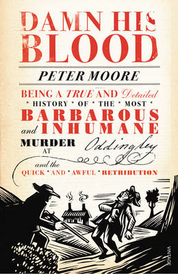Damn His Blood: Being a True and Detailed History of the Most Barbarous and Inhumane Murder at Oddin (BOK)