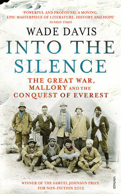Into The Silence: The Great War, Mallory and the Conquest of Everest (BOK)