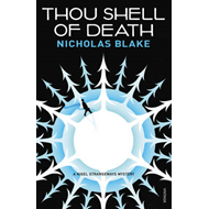 Thou Shell of Death: A Nigel Strangeways Mystery (BOK)