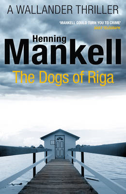 The Dogs of Riga: Kurt Wallander (BOK)