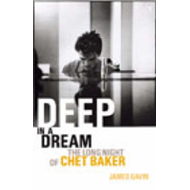 Deep in a Dream: The Long Night of Chet Baker (BOK)