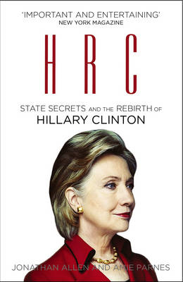 HRC: State Secrets and the Rebirth of Hillary Clinton (BOK)