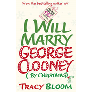 I Will Marry George Clooney (By Christmas) (BOK)