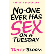 No-one Ever Has Sex on a Tuesday (BOK)