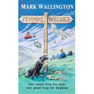 Pennine Walkies: Boogie Up the Pennine Way (BOK)