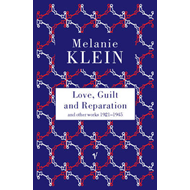 Love, Guilt and Reparation (BOK)