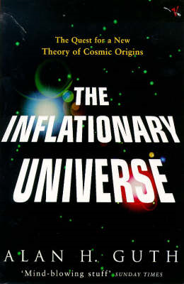 The Inflationary Universe: Quest for a New Theory of Cosmic Origins (BOK)