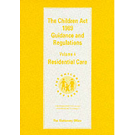 Children Act, 1989: Guidance and Regulations: v. 4: Residential Care (BOK)