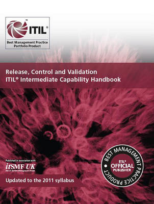 Release, control and validation: ITIL Intermediate Capability Handbook (BOK)