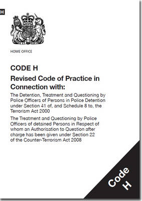 Police and Criminal Evidence Act 1984 (PACE): *Code H: Revised Code of Practice in Connection with, (BOK)