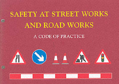 Safety at Street Works and Road Works: A Code of Practice (BOK)
