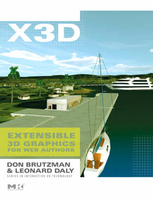 X3D: Extensible 3D Graphics for Web Authors: v.1: Extensible 3D Graphics for Web Authors (BOK)