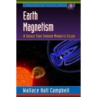 Earth Magnetism: A Guided Tour Through Magnetic Fields (BOK)