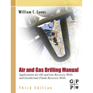 Air and Gas Drilling Manual: Applications for Oil and Gas Recovery Wells and Geothermal Fluids Recov (BOK)