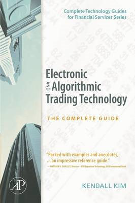 Electronic and Algorithmic Trading Technology: The Complete Guide (BOK)