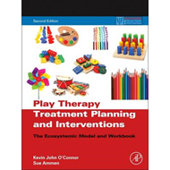 Play Therapy Treatment Planning and Interventions: The Ecosystemic Model and Workbook (BOK)