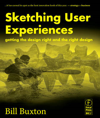 Sketching User Experiences: Getting the Design Right and the (BOK)