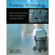 Forensic Victimology: Examining Violent Crime Victims in Investigative and Legal Contexts (BOK)