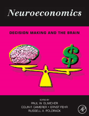 Neuroeconomics: Decision Making and the Brain (BOK)