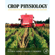 Crop Physiology: Applications for Genetic Improvement and Agronomy (BOK)
