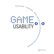 Game Usability: Advancing the Player Experience (BOK)