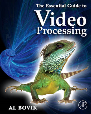 Essential Guide to Video Processing (BOK)