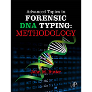 Advanced Topics in Forensic DNA Typing: Methodology (BOK)