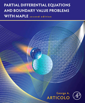 Partial Differential Equations and Boundary Value Problems with Maple (BOK)