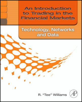 Introduction to Trading in the Financial Markets: Technology (BOK)