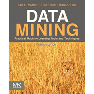 Data Mining: Practical Machine Learning Tools and Techniques (BOK)