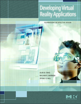 Developing Virtual Reality Applications: Foundations of Effective Design (BOK)